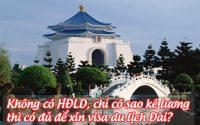 khong co HDLD, chi co sao ke luong thi co du de xin visa du lich dai
