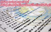 nhung truong hop co the khong xin duoc cong van mien visa dai la gi
