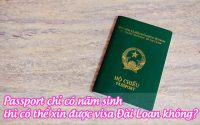 passport chi co nam sinh thi co the xin duoc visa dai loan khong