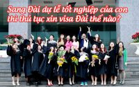 sang dai du le tot nghiep cua con thi thu tuc xin visa dai the nao