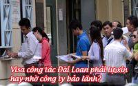 visa cong tac dai loan phai tu xin hay nho cong ty bao lanh