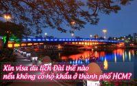 xin visa du lich dai the nao neu khong co ho khau o thanh pho HCM