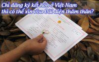 chi dang ky ket hon o viet nam thi co the xin visa dai dien tham than