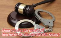 chua xoa an tich thi co the lam ho so xin visa du lich dai khong