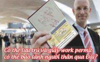 co the luu tru va giay work permit co the bao lanh nguoi than qua dai