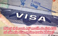 da co the xanh my muon du lich dai co can xin visa online truoc khong