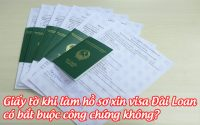 giay to khi lam ho so xin visa dai loan co bat buoc cong chung khong
