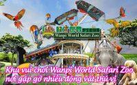 khu vui choi Wanpi World Safari Zoo 5