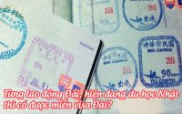 tung lao dong dai, hien dang du hoc nhat thi co duoc mien visa dai