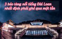 3 bao tang noi tieng dai loan 3