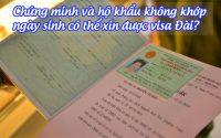 chung minh va ho khau khong khop ngay sinh co the xin duoc visa dai