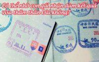 co the nho con gai nhan dum ket qua visa tham than dai khong