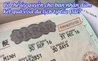 co the uy quyen cho ban nhan dum ket qua visa du lich tu tuc dai
