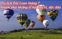 du lich dai loan thang 7 kham pha nhung le hoi thu vi, doc dao 3