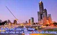 du lich pho cang cao hung tha ho song ao voi nhung diem den an tuong