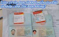 evisa co xin duoc to khai mien visa dai va nhap canh dai duoc khong