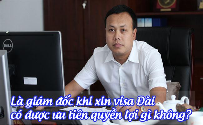 la giam doc khi xin visa dai co duoc uu tien quyen loi gi khong