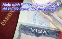nhap canh dai theo dang mien visa thi khi het han co the xin gia han