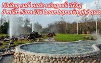nhung suoi nuoc nong noi tieng o mien nam dai loan 3
