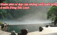 nhung suoi nuoc nong o mien dong dai loan 2