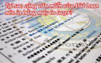 tai sao cong van mien visa dai loan nen in bang may in lazer