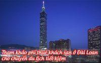 tham khao phi thue khach san o dai loan cho chuyen du lich tiet kiem 3