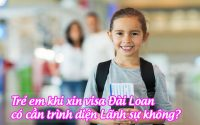 tre em khi xin visa dai loan co can trinh dien lanh su khong
