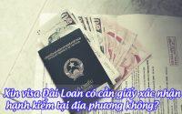 xin visa dai loan co can giay xac nhan hanh kiem tai dia phuong khong