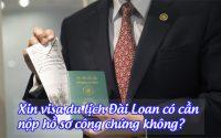 xin visa du lich dai loan co can nop ho so cong chung khong
