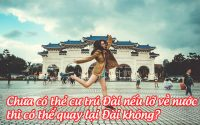 chua co the cu tru dai neu lo ve nuoc thi co the quay lai dai khong