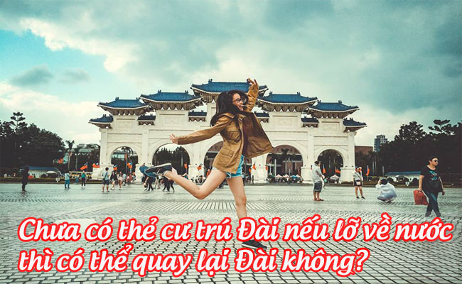 chua co the cu tru dai neu lo ve nuoc thi co the quay lai dai khong