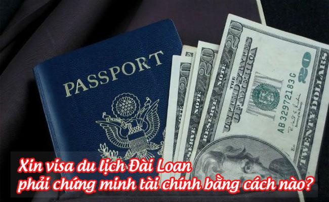 xin visa du lich dai loan phai chung minh tai chinh bang cach nao